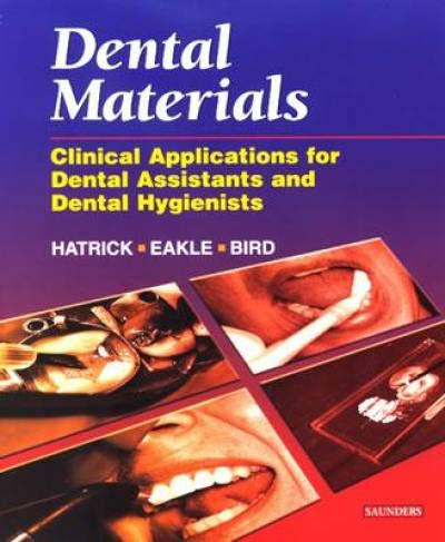 9780721685830: Dental Materials: Clinical Applications for Dental Assistants and Dental Hygienists, 1e