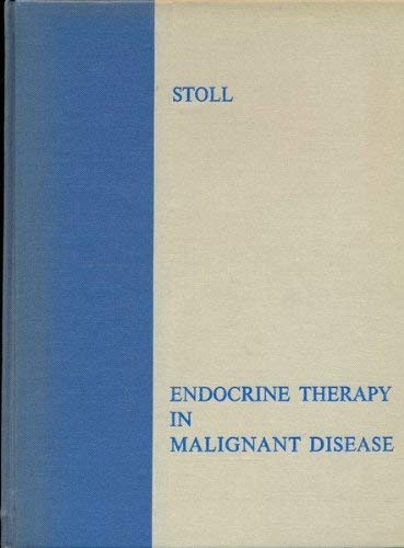 Endocrine Therapy in Malignant Disease,: Stoll, Basil A. (Ed.):