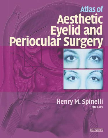 9780721686332: Atlas of Aesthetic Eyelid and Periocular Surgery, 1e
