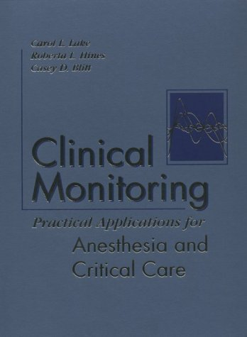 9780721686981: Clinical Monitoring: Practical Applications for Anesthesia and Critical Care