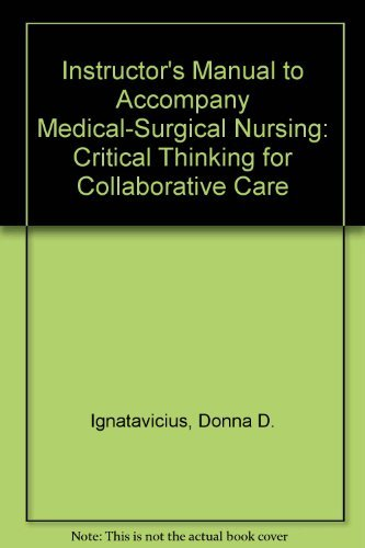 9780721687643: Instructor's Manual to Accompany Medical-Surgical Nursing: Critical Thinking for Collaborative Care