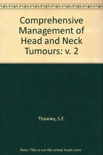 Comprehensive Management of Head and Neck Tumours: v. 2