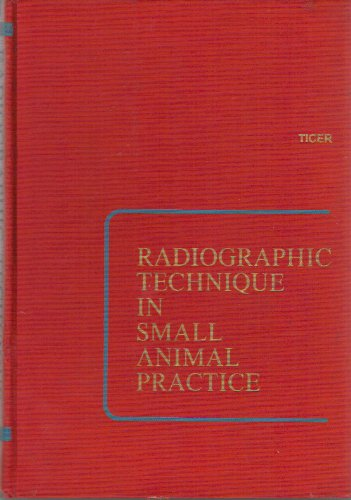 Radiographic Technique in Small Animal Practice: James W. Ticer