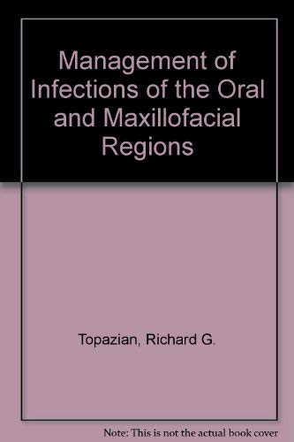 9780721688794: Management of Infections of the Oral and Maxillofacial Regions