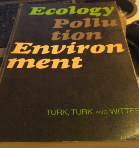 Ecology, Pollution, Environment (Saunders Golden Series): Turk, Amos; etc.;