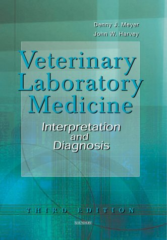 9780721689265: Veterinary Laboratory Medicine: Interpretation and Diagnosis, 3e
