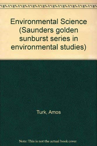 9780721689272: Environmental Science (Saunders golden sunburst series in environmental studies)