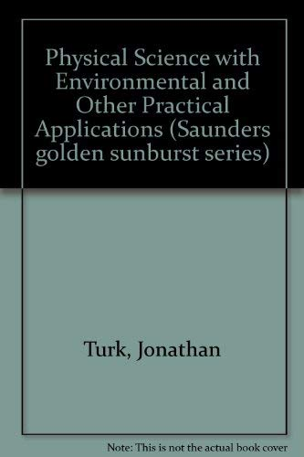 9780721689296: Physical Science with Environmental and Other Practical Applications (Saunders golden sunburst series)