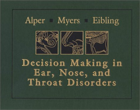 9780721689654: Decision-Making in Ear, Nose, and Throat Disorders