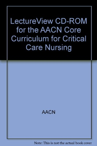 9780721689838: Lecture View Cd-rom for the Aacn Core Curriculum for Critical Care Nursing