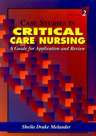 Case Studies In Critical Care Nursing A Sheila Melander