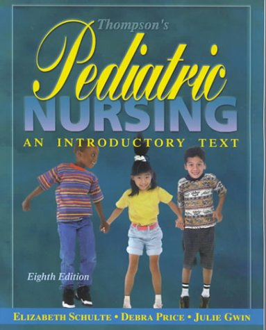 Thompson's Pediatric Nursing: An Introductory Text: Elizabeth B., Rn