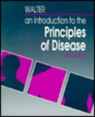 An Introduction to the Principles of Disease: Walter, J. B.