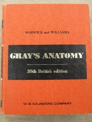 The Gray's Anatomy : 35th / Thirty Fifth British Edition : 1973 [Critical / ...