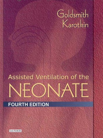 Assisted Ventilation of the Neonate, 4e: Jay P. Goldsmith