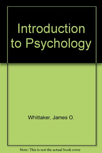 Introduction to Psychology: Whittaker, James O.