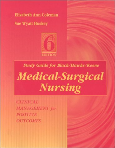 Study Guide for Black/Hawks/Keene-Medical-Surgical Nursing: Clinical Management for ...