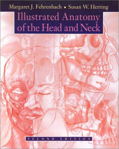 Illustrated Anatomy of the Head and Neck: Margaret J. Fehrenbach