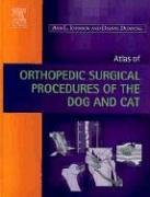 9780721693811: Atlas of  Orthopedic Surgical Procedures of the Dog and Cat, 1e