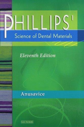 9780721693873: Phillips' Science of Dental Materials, 11e (Anusavice Phillip's Science of Dental Materials)