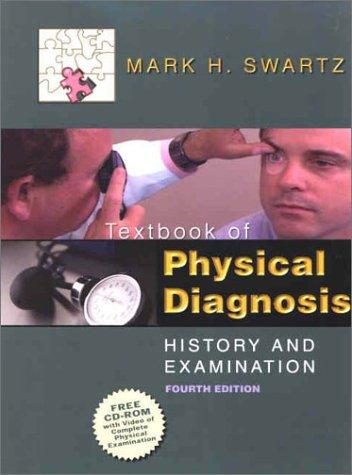 Textbook of Physical Diagnosis: History and Examination: Mark H. Swartz