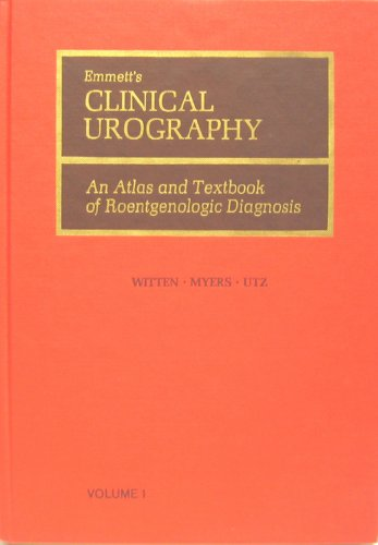 9780721694719: Emmett's Clinical Urography: An Atlas and Textbook of Roentgenologic Diagnosis (3 Volume Set)