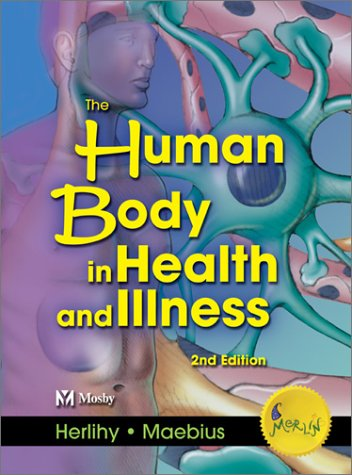 9780721695075: The Human Body in Health and Illness, Second Edition