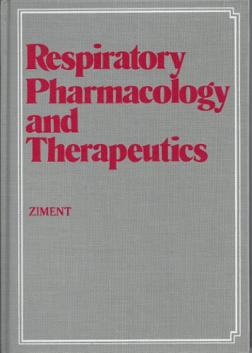 Respiratory Pharmacology and Therapeutics: Ziment, I.