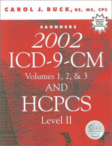 Saunders 2002 ICD-9-CM, Volumes 1, 2, and 3 + HCPCS Level II (0721697194) by Carol J. Buck MS CPC CPC-H CCS-P; Carol Buck
