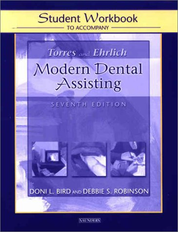 9780721697703: Student Workbook to Accompany Torres/Ehrlich Modern Dental Assisting, 7e