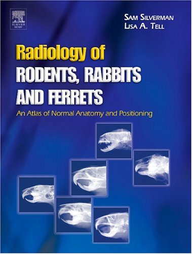9780721697895: Radiology of Rodents, Rabbits and Ferrets: An Atlas of Normal Anatomy and Positioning