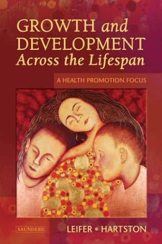 9780721698793: Growth and Development Across the Lifespan: A Health Promotion Focus, 1e