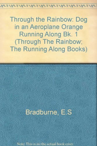 9780721702483: Through the Rainbow: Dog in an Aeroplane Orange Running Along Bk. 1 (Through The Rainbow; The Running Along Books)