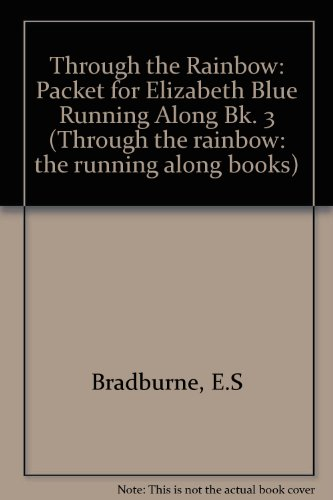 9780721702599: Through the Rainbow: Packet for Elizabeth Blue Running Along Bk. 3 (Through the rainbow: the running along books)