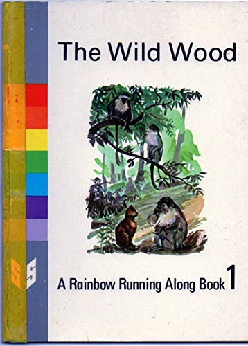 9780721702667: Through the Rainbow: Wild Wood Rainbow Running Along Bk. 1 (Through The Rainbow: The Running Along Books)