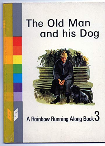 9780721702681: Through the Rainbow: Old Man and His Dog Rainbow Running Along Bk. 3 (Through The Rainbow: The Running Along Books)
