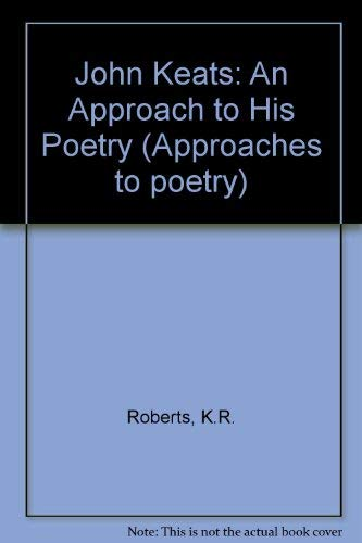 9780721704364: John Keats: An Approach to His Poetry (Approaches to poetry)