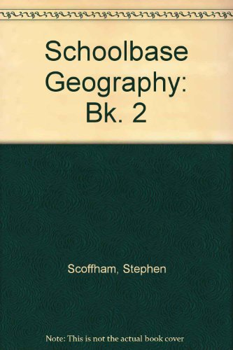 Schoolbase Geography: Bk. 2 (Geography S.) (9780721710648) by Stephen Scoffham; etc.; Colin Bridge; Terry Jewson