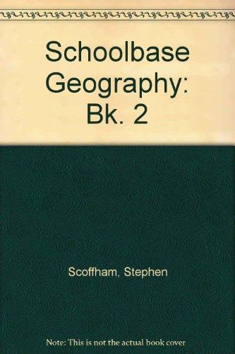 Schoolbase Geography: Bk. 2 (9780721710648) by Stephen Scoffham; etc.; Colin Bridge; Terry Jewson