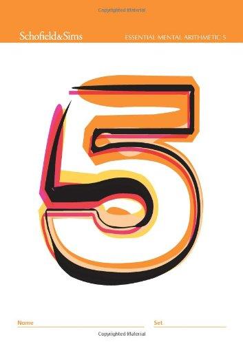 Essential Mental Arithmetic 5 (of 6) Compatible: R.P. Beaumont, J.W.