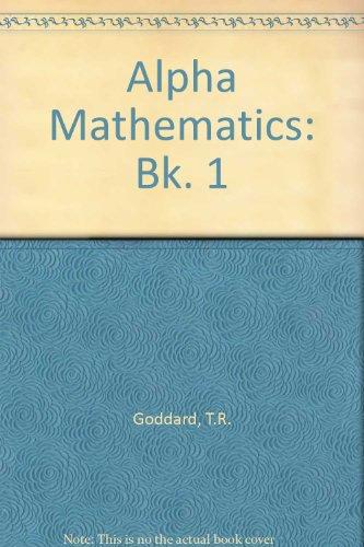 9780721722504: Alpha Mathematics: Bk. 1