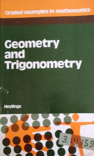 9780721723310: Geometry and Trigonometry (Graded Examples in Mathematics)
