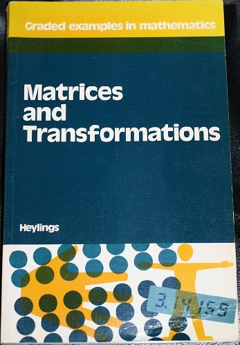 9780721723358: Matrices and Transformations (Graded examples in mathematics)