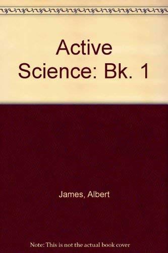 Active Science: Bk. 1: James, Albert