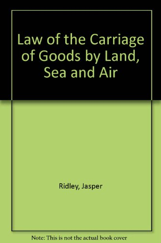 9780721906201: Law of the Carriage of Goods by Land, Sea and Air