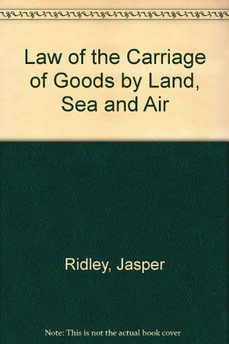 9780721906225: Law of the Carriage of Goods by Land, Sea and Air