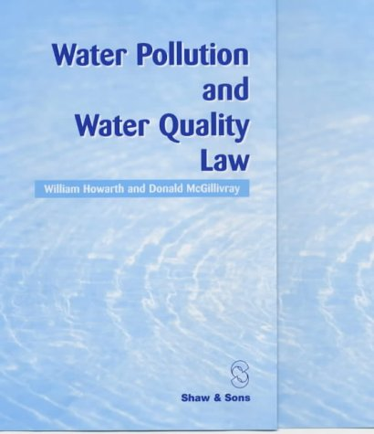Water Pollution and Water Quality Law: Howarth, William, McGillivray,