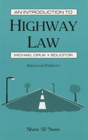 An Introduction to Highway Law: Orlik, Michael