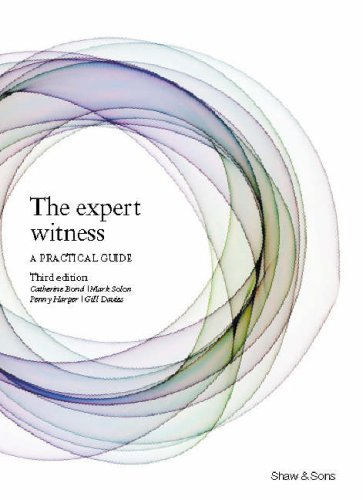 The Expert Witness: A Practical Guide (Paperback): Catherine Bond, Mark Solon, Penny Harper