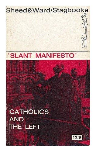 Catholics and the Left, Slant Manifesto: Cunningham, A, Eagleton,